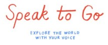 """Speak to Go - explore the world with your voice"""